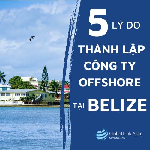 Lí do thành lập công ty offshore tại Belize