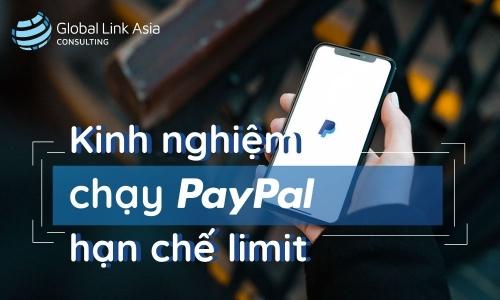 Kinh nghiệm chạy PayPal hạn chế limit